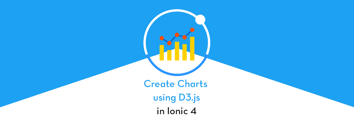 Adding Charts in Ionic 4 apps and PWA : Part 2- Using D3 js